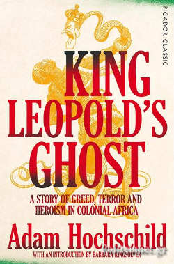 (P/B) KING LEOPOLD'S GHOST // A STORY OF GREED, TERROR AND