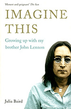 (P/B) IMAGINE THIS - GROWING UP WITH MY BROTHER JOHN LENNON