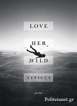 (H/B) LOVE HER WILD // ATTICUS POETRY