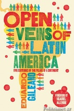 (P/B) THE OPEN VEINS OF LATIN AMERICA // FIVE CENTURIES OF T