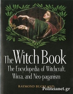 THE WITCH BOOK: THE ENCYCLOPEDIA OF WITCHCRAFT WICCA
