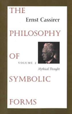 (P/B) V.2 PHILOSOPHY OF SYMBOLIC FORMS - MYTHICAL THOUGHT