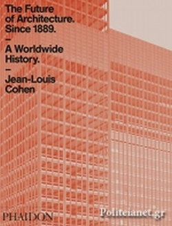 (P/B) THE FUTURE OF ARCHITECTURE SINCE 1889 // A WORLDWIDE H