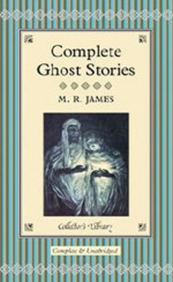 JAMES: COMPLETE GHOST STORIES