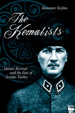 (H/B) KEMALISTS: ISLAMIC REVIVAL AND THE FATE OF SECULAR TUR