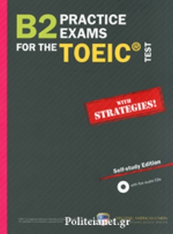 B2 PRACTICE EXAMS FOR THE TOEIC TEST (+5 AUDIO CD'S)