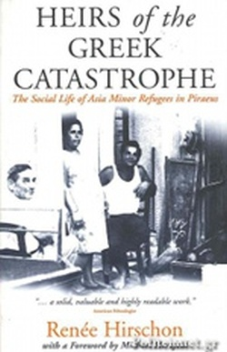 (P/B) HEIRS OF THE GREEK CATASTROPHE - THE SOCIAL LIFE OF AS