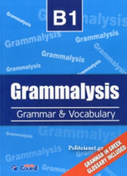 GRAMMALYSIS B1 // GRAMMAR AND VOCABULARY - GRAMMAR IN GREEK,
