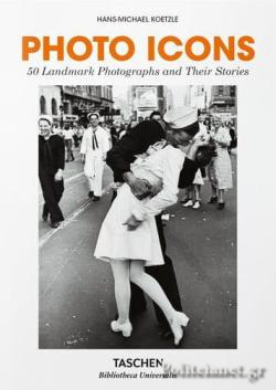 (H/B) PHOTO ICONS // 50 LANDMARK PHOTOGRAPHS AND THEIR STORI