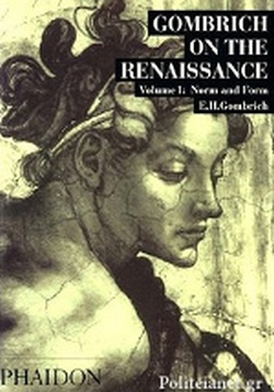(P/B) GOMBRICH ON THE RENAISSANCE (VOLUME 1) // NORM AND FOR