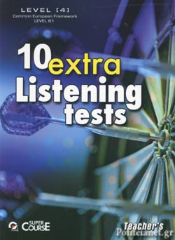 10 EXTRA LISTENING TESTS LEVEL B1 // TEACHER΄S BOOK