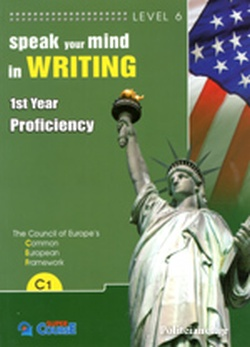 SPEAK YOUR MIND IN WRITING LEVEL 6 // FIRST YEAR PROFICIENCY