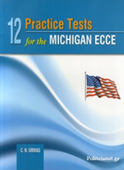 12 PRACTICE TESTS FOR THE MICHIGAN ECCE (NEW FORMAT 2013)