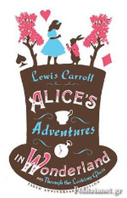 (P/B) ALICE'S ADVENTURES IN WONDERLAND // AND THROUGH THE L