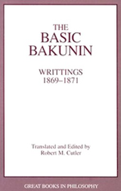 (P/B) THE BASIC BAKUNIN // WRITINGS, 1869-1871