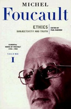 ETHICS: SUBJECTIVITY AND TRUTH // ESSENTIAL WORKS OF MICHEL
