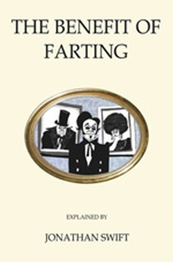 (H/B) THE BENEFIT OF FARTING EXPLAINED BY JONATHAN SWIFT
