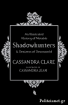 (H/B) AN ILLUSTRATED HISTORY OF NOTABLE SHADOWHUNTERS AND DENIZENS OF DOWNWORLD