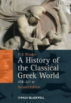 (P/B) A HISTORY OF THE CLASSICAL GREEK WORLD, 478-323