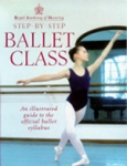 (P/B) ROYAL ACADEMY OF DANCING STEP BY STEP BALLET CLASS