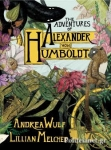 (H/B) THE ADVENTURES OF ALEXANDER VON HUMBOLDT