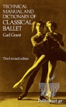 (P/B) TECHNICAL MANUAL AND DICTIONARY OF CLASSICAL BALLET