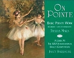(P/B) ON POINTE: BASIC POINTE WORK - BEGINNER - LOW INTERMEDIATE / A LOOK AT THE USA INTERNATIONAL BALLET COMPETITION