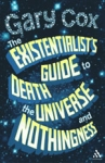 (H/B) THE EXISTENTIALIST'S GUIDE TO DEATH, THE UNIVERSE AND NOTHINGNESS