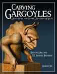(P/B) CARVING GARGOYLES, GROTESQUES AND OTHER CREATURES OF MYTH