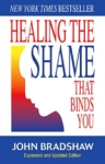 (P/B) HEALING THE SHAME THAT BINDS YOU