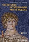 THE ROTUNDA IN THESSALONIKI AND ITS MOSAICS