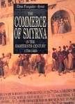 THE COMMERCE OF SMYRNA IN THE EIGHTEENTH CENTURY (1700-1820)