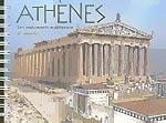 ATHENES, LES MONUMENTS MAINTENANT ET AUTREFOIS
