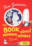 (H/B) THE BOOK ABOUT MOOMIN, MYMBLE AND LITTLE MY