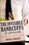 (P/B) THE INVISIBLE HANDCUFFS OF CAPITALISM