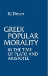 (P/B) GREEK POPULAR MORALITY IN THE TIME OF PLATO AND ARISTOTLE