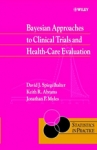 (H/B) BAYESIAN APPROACHES TO CLINICAL TRIALS AND HEALTH-CARE EVALUATION