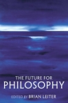 (H/B) THE FUTURE OF PHILOSOPHY