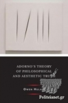 (H/B) ADORNO'S THEORY OF PHILOSOPHICAL AND AESTHETIC TRUTH