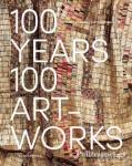 (Η/Β) 100 YEARS, 100 ARTWORKS