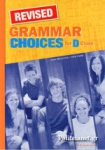 GRAMMAR CHOICES FOR D CLASS (REVISED)