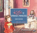 (P/B) KATIE AND THE SPANISH PRINCESS
