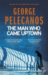 (P/B) THE MAN WHO CAME UPTOWN