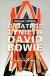 Ο ΓΙΑΤΡΟΣ ΣΥΝΙΣΤΑ DAVID BOWIE