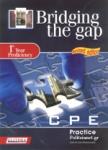 BRIDGING THE GAP 1 - CERTIFICATE OF PROFICIENCY IN ENGLISH - PRACTICE BOOK