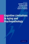 (P/B) COGNITIVE LIMITATIONS IN AGING AND PSYCHOPATHOLOGY