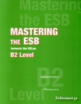 MASTERING THE ESB B2 LEVEL, FORMERLY THE UCLAN
