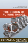 (P/B) THE DESIGN OF FUTURE THINGS