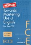 TOWARDS MASTERING USE OF ENGLISH PRE-FCE