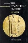 THE BYZANTINE EMPIRE 1025-1204 (P/B)